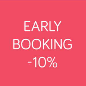 EARLY BOOKING -10% BIS 16/02/20